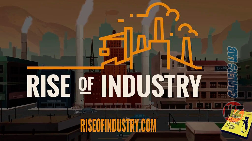 Gestión y estrategia en Rise Of Industry en WZ Gamers Lab - La revista de videojuegos, free to play y hardware PC digital online