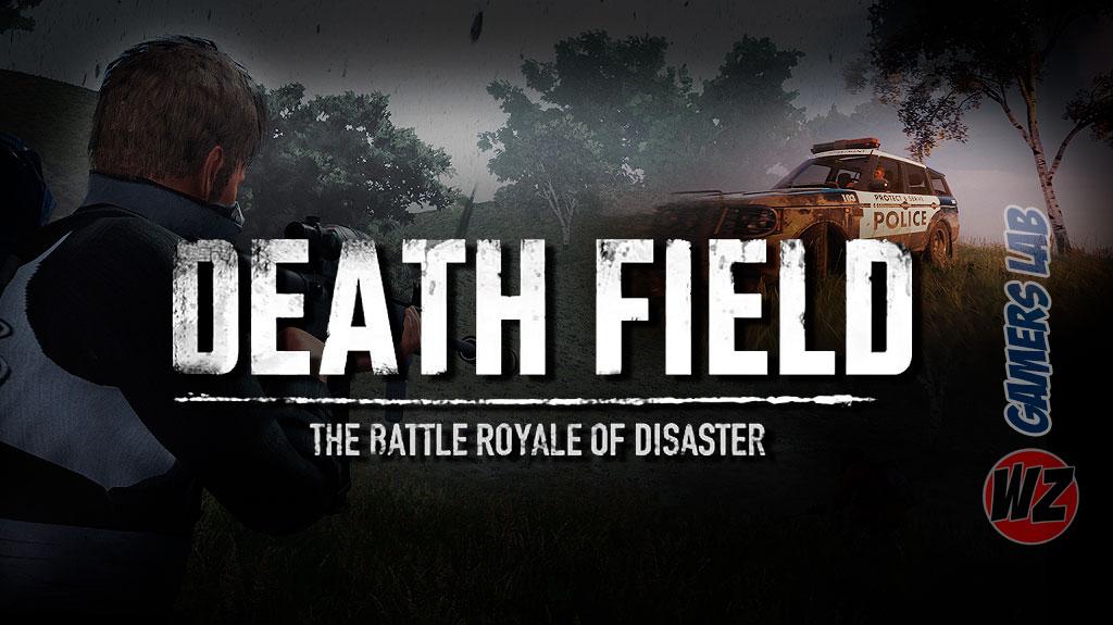 DEATH FIELD: The Battle Royale of Disaster en WZ Gamers Lab - La revista de videojuegos, free to play y hardware PC digital online