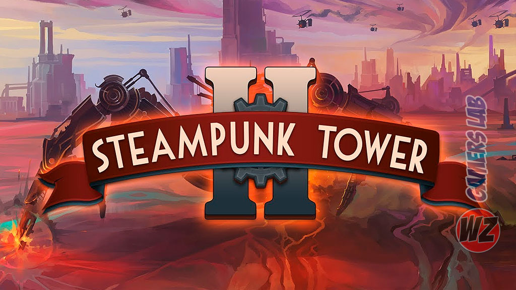 Steampunk tower 2, ya disponible y te lo contamos en WZ Gamers Lab - La revista de videojuegos, free to play y hardware PC digital online