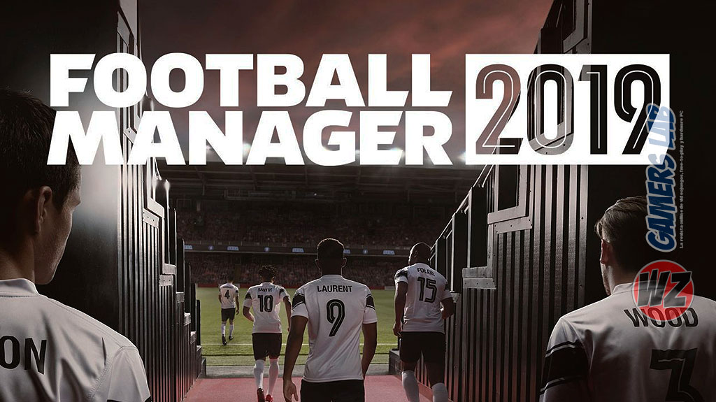 Controla tu club en Football Manager 2019 en WZ Gamers Lab - La revista digital online de videojuegos free to play y Hardware PC